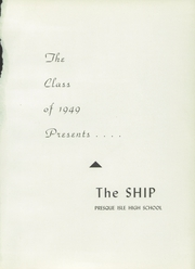 Page 5, 1949 Edition, Presque Isle High School - Ship Yearbook (Presque Isle, ME) online yearbook collection