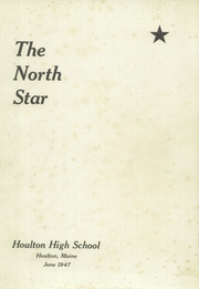 Page 1, 1947 Edition, Houlton High School - North Star Yearbook (Houlton, ME) online yearbook collection