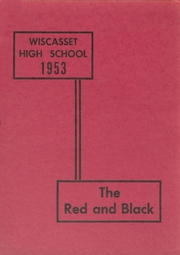 1953 Edition, Wiscasset High School - Warrior Yearbook (Wiscasset, ME)