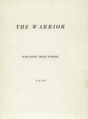 Page 3, 1959 Edition, Wiscasset High School - Warrior Yearbook (Wiscasset, ME) online yearbook collection