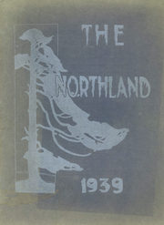 1939 Edition, Washburn High School - Northland Yearbook (Washburn, ME)