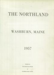 Page 5, 1957 Edition, Washburn High School - Northland Yearbook (Washburn, ME) online yearbook collection