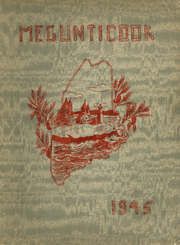 1945 Edition, Camden High School - Megunticook Yearbook (Camden, ME)