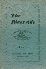 Page 1, 1931 Edition, Winterport High School - Riverside Yearbook (Winterport, ME) online yearbook collection