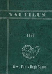 1956 Edition, West Paris High School - Nautilus Yearbook (West Paris, ME)