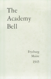 Page 3, 1945 Edition, Fryeburg Academy - Academy Bell Yearbook (Fryeburg, ME) online yearbook collection