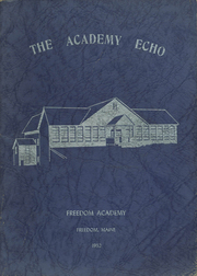 Page 1, 1952 Edition, Freedom Academy - Echo Yearbook (Freedom, ME) online yearbook collection