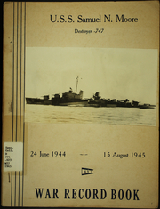 Page 1, 1945 Edition, Samuel N Moore (DD 747) - Naval Cruise Book online yearbook collection
