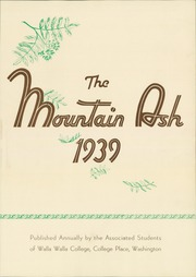 Page 7, 1939 Edition, Walla Walla University - Mountain Ash Yearbook (College Place, WA) online yearbook collection