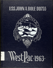 1963 Edition, John Bole (DD 755) - Naval Cruise Book