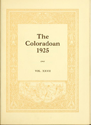 Page 5, 1925 Edition, University of Colorado - Coloradan Yearbook (Boulder, CO) online yearbook collection