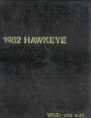 1982 Edition, University of Iowa - Hawkeye Yearbook (Iowa City, IA)