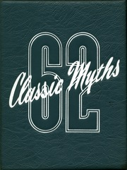 1962 Edition, Classical High School - Classic Myths Yearbook (Worcester, MA)