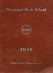 1945 Edition, Memorial High School - Orange Peal Yearbook (Middleborough, MA)