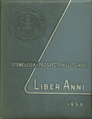 1956 Edition, Stoneleigh Prospect Hill School - Liber Anni Yearbook (Greenfield, MA)