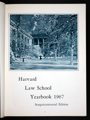 Page 7, 1967 Edition, Harvard Law School - Yearbook (Cambridge, MA) online yearbook collection