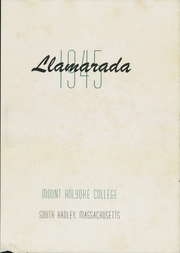 Page 7, 1945 Edition, Mount Holyoke College - Llamarada Yearbook (South Hadley, MA) online yearbook collection
