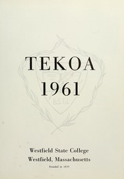 Page 7, 1961 Edition, Westfield State University - Tekoa Yearbook (Westfield, MA) online yearbook collection