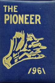 1961 Edition, Negaunee High School - Pioneer Yearbook (Negaunee, MI)