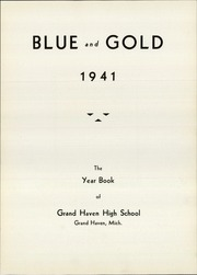 Page 9, 1941 Edition, Grand Haven Senior High School - Blue and Gold Yearbook (Grand Haven, MI) online yearbook collection