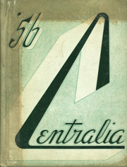 1956 Edition, Central High School - Centralia Yearbook (Bay City, MI)