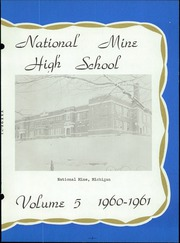 Page 9, 1961 Edition, National Mine High School - Tower Yearbook (National Mine, MI) online yearbook collection
