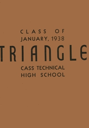 1938 Edition, Cass Technical High School - Triangle Yearbook (Detroit, MI)