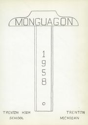 Page 5, 1958 Edition, Trenton High School - Monguagon Yearbook (Trenton, MI) online yearbook collection