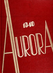 1940 Edition, Union High School - Aurora Yearbook (Grand Rapids, MI)