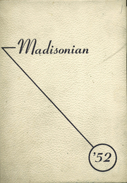 1952 Edition, Madison High School - Madisonian Yearbook (Madison Heights, MI)