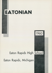 Page 5, 1960 Edition, Eaton Rapids High School - Eatonian Yearbook (Eaton Rapids, MI) online yearbook collection