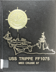 Page 1, 1987 Edition, Trippe (FF 1075) - Naval Cruise Book online yearbook collection