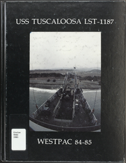 1985 Edition, Tuscaloosa (LST 1187) - Naval Cruise Book