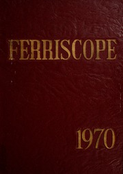 Ferris State University - Ferriscope Yearbook (Big Rapids, MI) online yearbook collection, 1970 Edition, Page 1