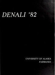 Page 5, 1982 Edition, University of Alaska Fairbanks - Denali Yearbook (Fairbanks, AK) online yearbook collection