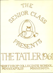 Page 5, 1961 Edition, Northrop Collegiate School - Tatler Yearbook (Minneapolis, MN) online yearbook collection