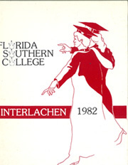 1982 Edition, Florida Southern College - Interlachen Yearbook (Lakeland, FL)