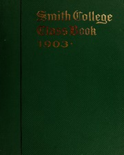 Smith College - Smith College Yearbook (Northampton, MA) online yearbook collection, 1903 Edition, Page 1