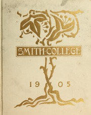 Smith College - Smith College Yearbook (Northampton, MA) online yearbook collection, 1905 Edition, Page 1