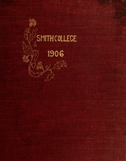 Page 1, 1906 Edition, Smith College - Smith College Yearbook (Northampton, MA) online yearbook collection