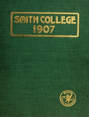 Smith College - Smith College Yearbook (Northampton, MA) online yearbook collection, 1907 Edition, Page 1