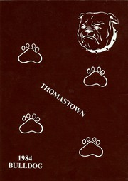 1984 Edition, Thomastown Attendance Center - Bulldog Yearbook (Carthage, MS)
