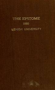 Page 1, 1880 Edition, Lehigh University - Epitome Yearbook (Bethlehem, PA) online yearbook collection