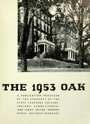 Page 5, 1953 Edition, Indiana University of Pennsylvania - Oak Yearbook / INSTANO Yearbook (Indiana, PA) online yearbook collection