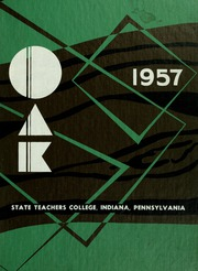 Page 1, 1957 Edition, Indiana University of Pennsylvania - Oak Yearbook / INSTANO Yearbook (Indiana, PA) online yearbook collection