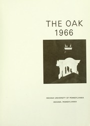 Page 5, 1966 Edition, Indiana University of Pennsylvania - Oak Yearbook / INSTANO Yearbook (Indiana, PA) online yearbook collection