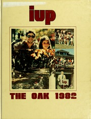 1982 Edition, Indiana University of Pennsylvania - Oak Yearbook / INSTANO Yearbook (Indiana, PA)