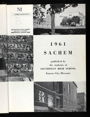 Page 7, 1961 Edition, Southwest High School - Sachem Yearbook (Kansas City, MO) online yearbook collection