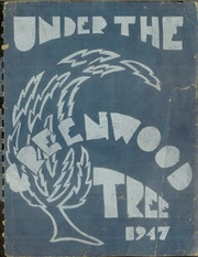 1947 Edition, Greenwood High School - Under the Greenwood Tree Yearbook (Springfield, MO)