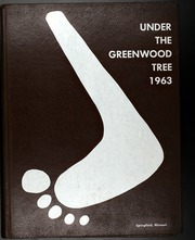 1963 Edition, Greenwood High School - Under the Greenwood Tree Yearbook (Springfield, MO)